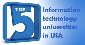 Top 5 Information Technology graduate programs in USA